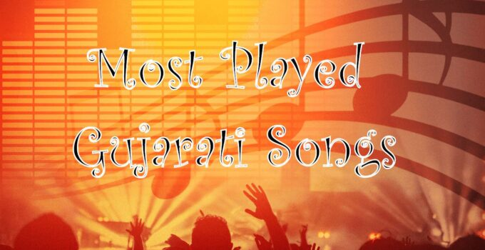 Most Played Songs From Gujarati
