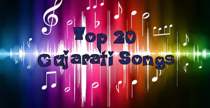 Top 20 Gujarati Songs