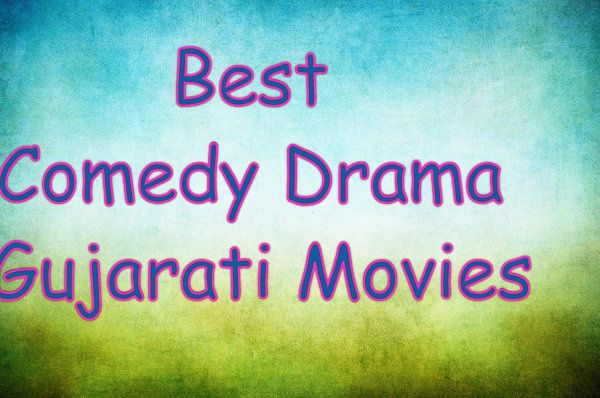 Best Comedy Drama Gujarati Movies