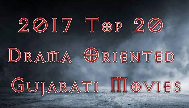 2017 Top 20 Drama Oriented Movies From Gujarati