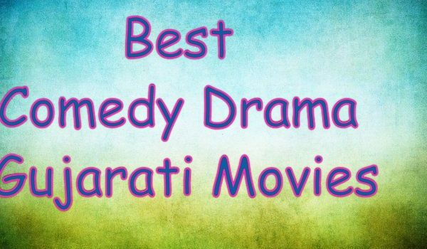 Top Gujarati Comedy Drama Movies